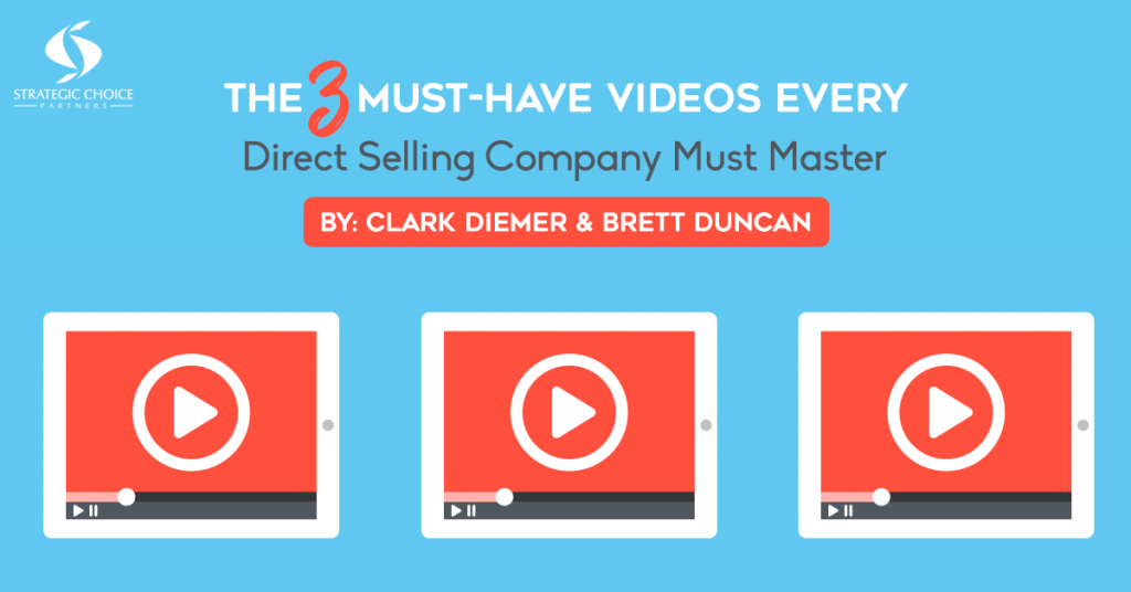 The 3 Must-Have Videos Every Direct Selling Company Must Master
