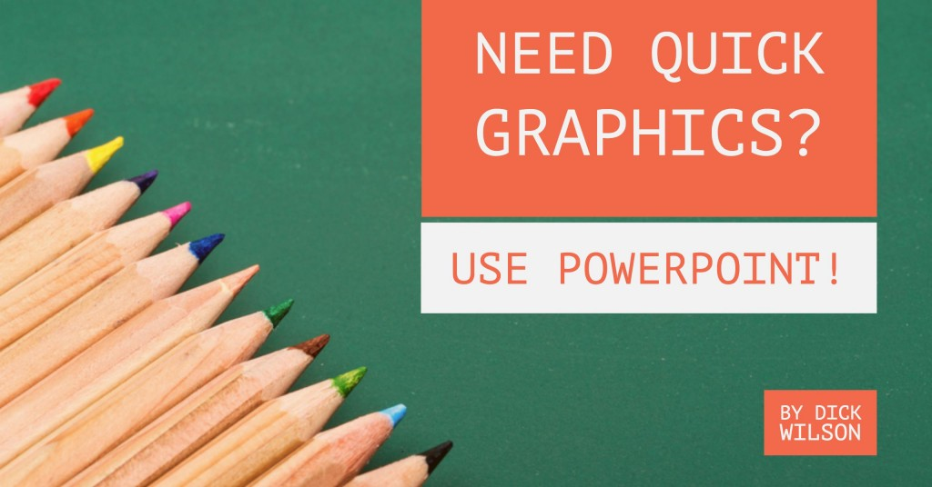 Need a Quick Print Piece? Forget Word – Use PowerPoint!