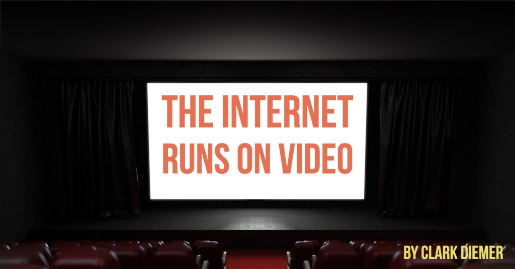 The Internet Runs on Video