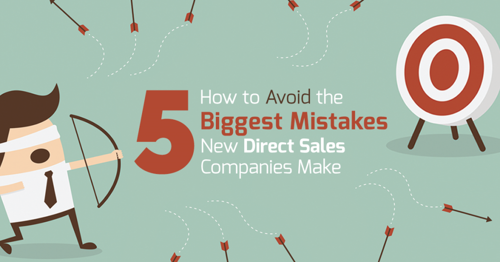 How to Avoid the 5 Biggest Mistakes New Direct Sales Companies Make