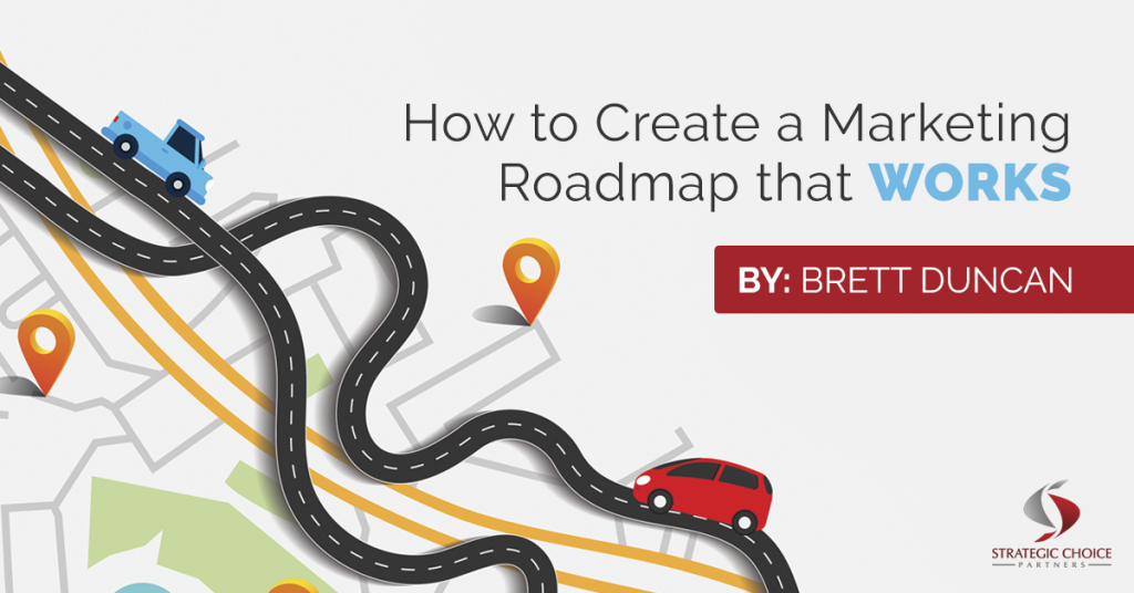 How to Create a Marketing Roadmap That Works