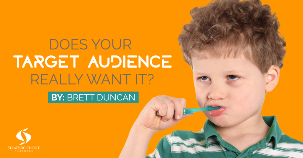 Does Your Target Audience Really Want It?