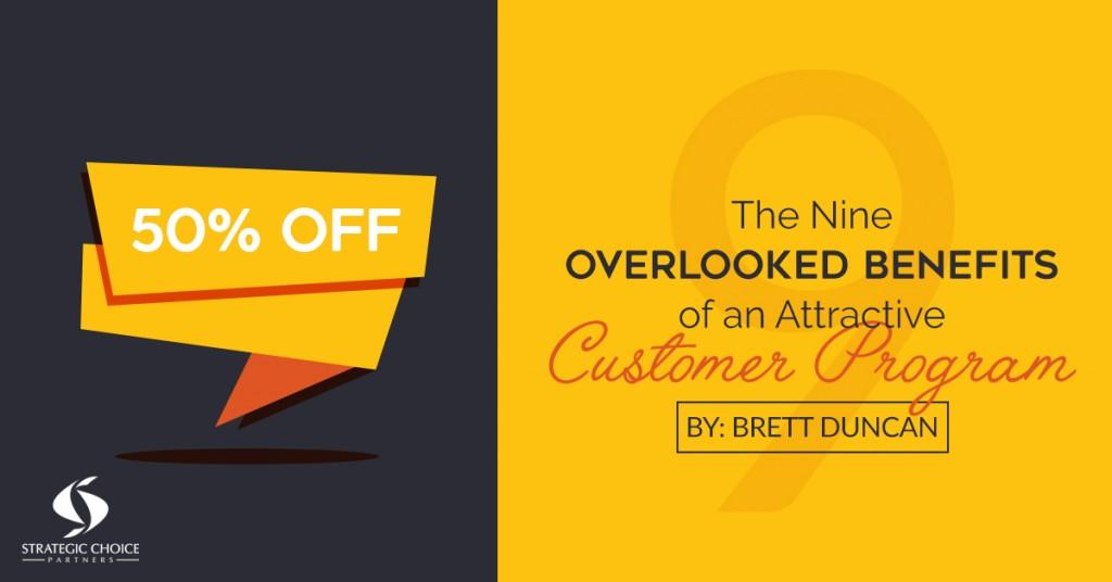 The 9 Overlooked Benefits of an Attractive Customer Program