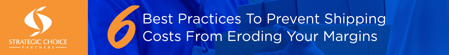Best Practices To Prevent Shipping Costs From Eroding Your Margins