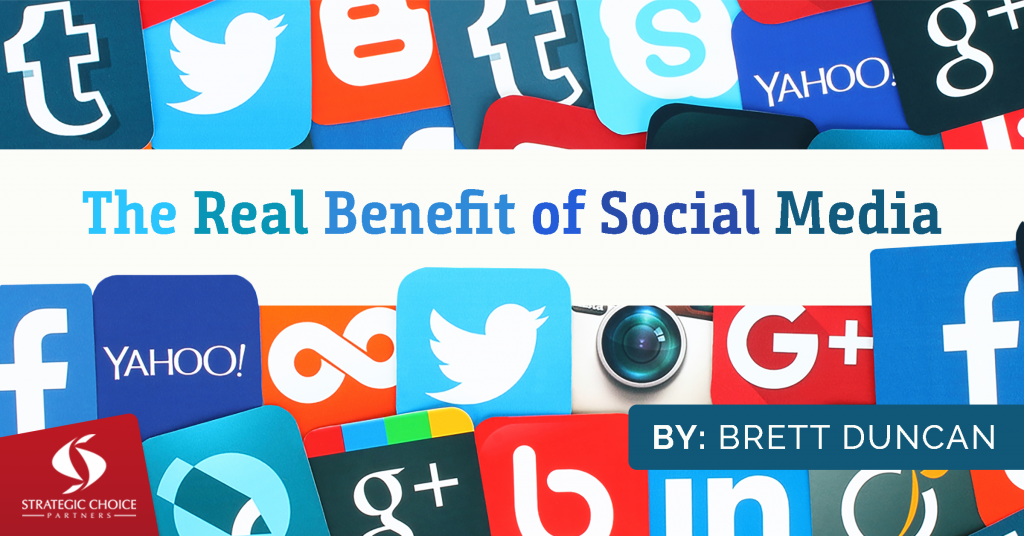 The Real Benefit of Social Media