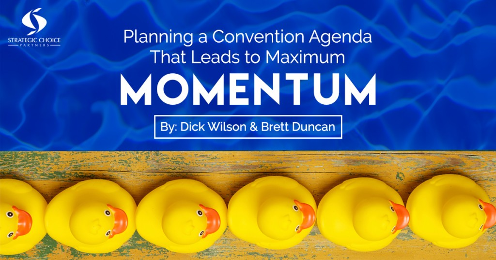 Planning a Convention Agenda That Leads to Maximum Momentum