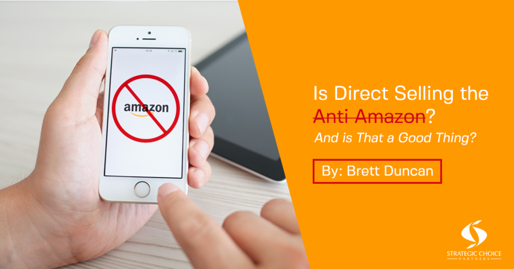 Is Direct Selling the Anti-Amazon? And is That a Good Thing?