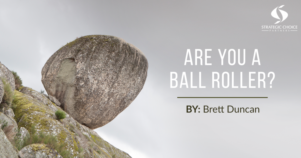 Are You a Ball Roller?