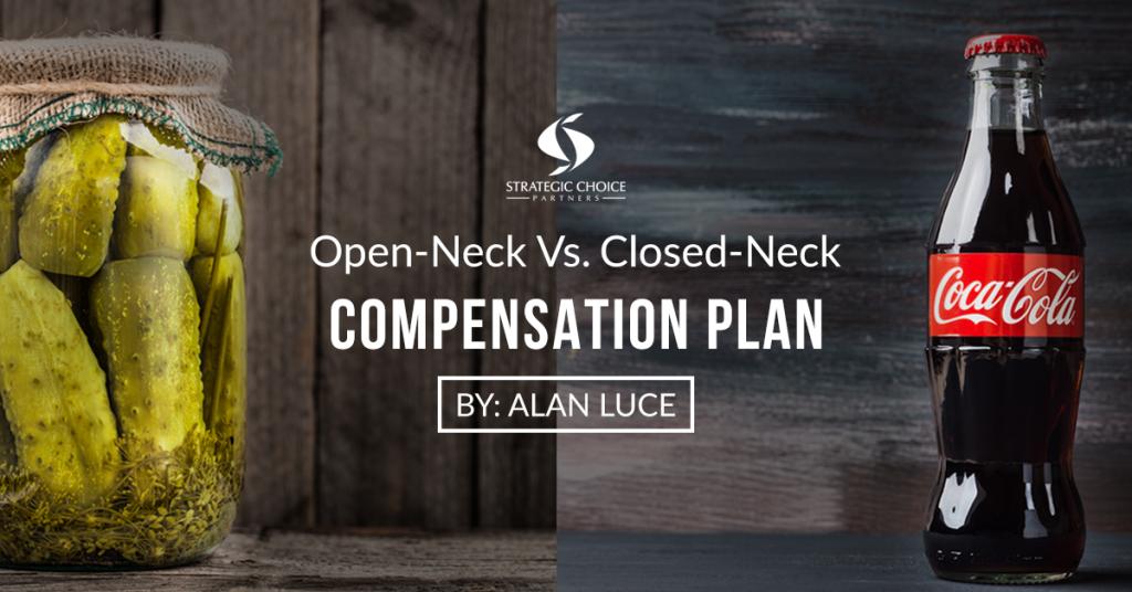 Open-Neck Vs. Closed-Neck Compensation Plan