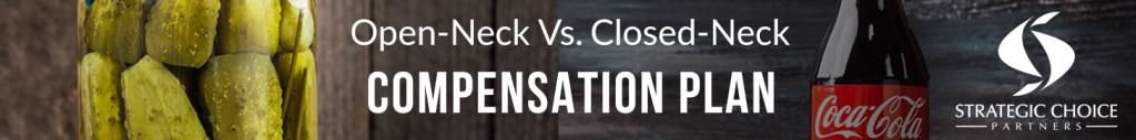 Open-Neck Vs. Closed Neck Compensation Plan