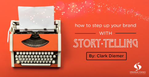 How To Step Up Your Brand with Story-Telling