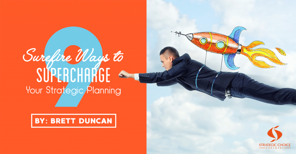 9 Surefire Ways to Supercharge Your Strategic Planning