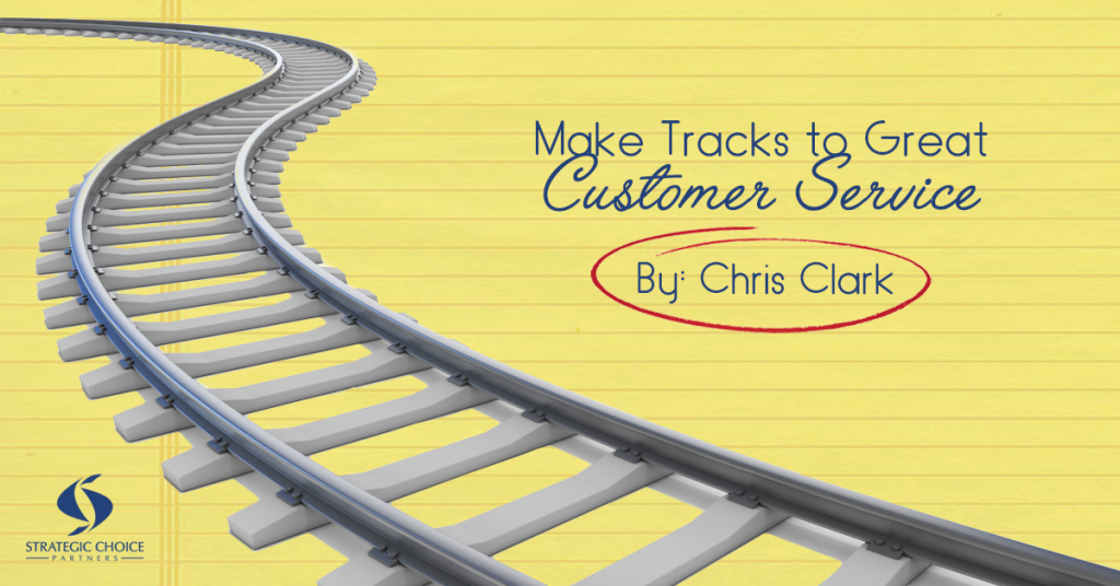 Make Tracks to Great Customer Service
