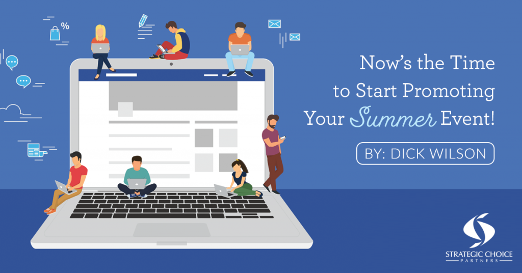 Now's the Time to Start Promoting Your Summer Event!