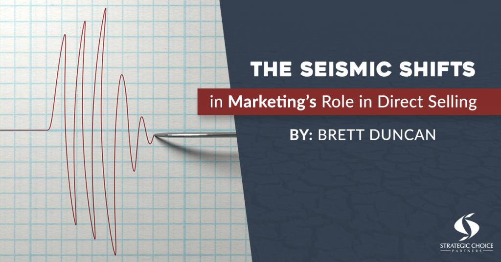The Seismic Shifts in Marketing's Role in Direct Selling
