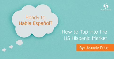 Ready to Habla Español? How to Tap into the US Hispanic Market