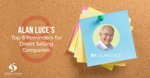 Alan Luce's Top 8 Reminders for Direct Selling Companies