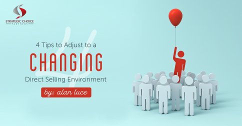 4 Tips to Adjust to a Changing Direct Selling Environment
