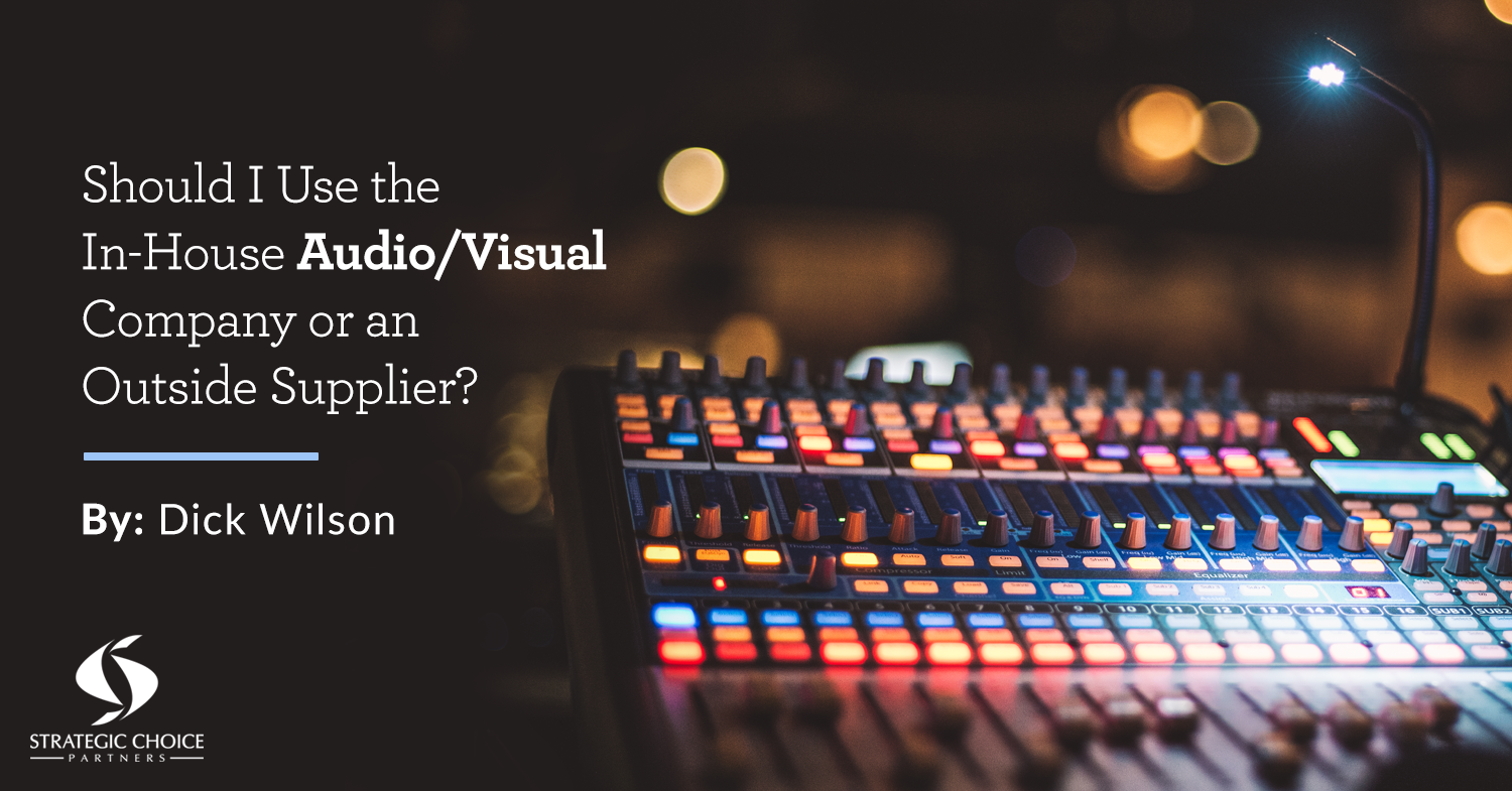 Should I Use the In-House Audio/ Visual Company or an Outside Supplier?