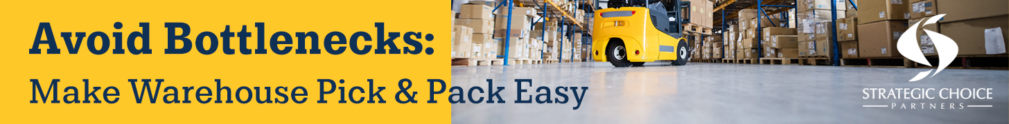 Avoid Bottlenecks: Make Warehouse Pick & Pack Easy