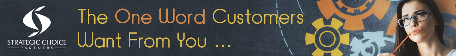 The One Word Customers Wants From You