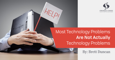 Most Technology Problems Are Not Actually Technology Problems