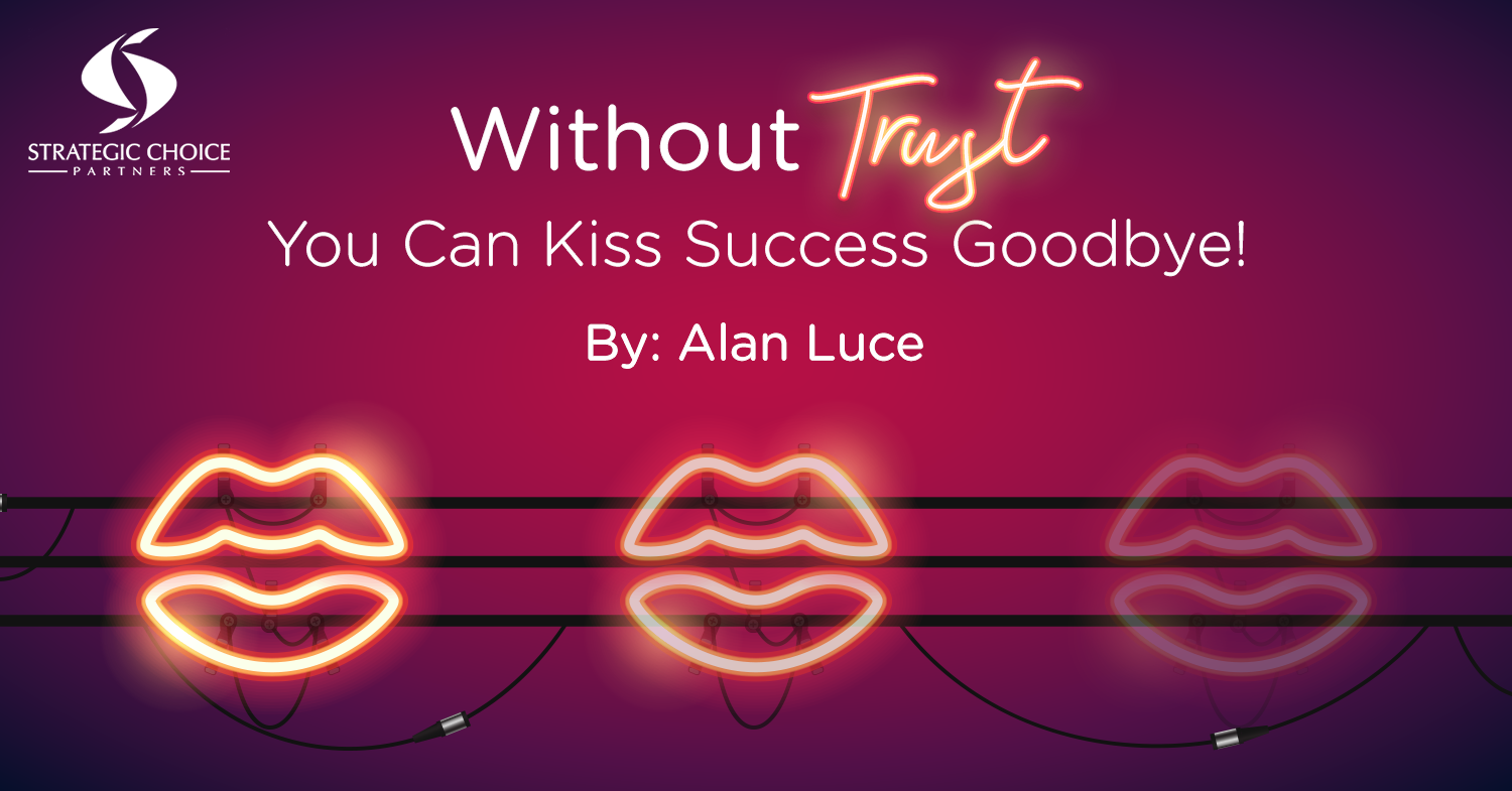 Without Trust You Can Kiss Success Goodbye!