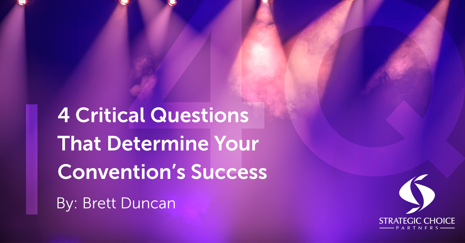 4 Critical Questions That Determine Your Convention's Success