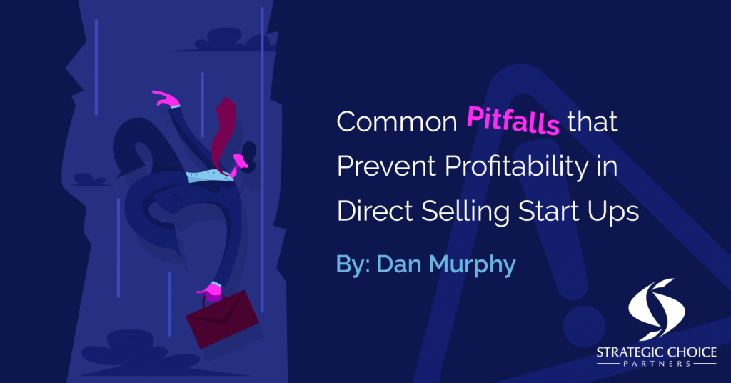 Common Pitfalls that Prevent Profitability in Direct Selling Start Ups