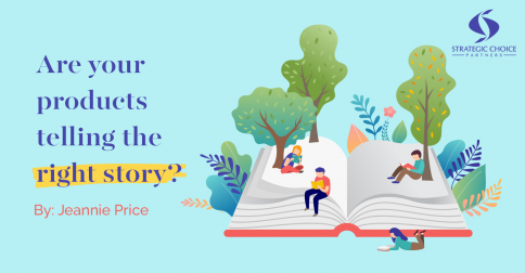 Are your products telling the right story?
