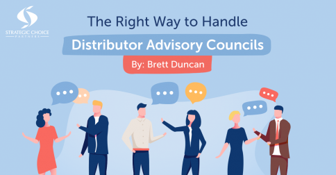 The Right Way to Handle Distributor Advisory Councils