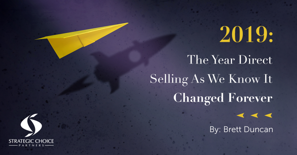 2019: The Year Direct Selling As We Know It Changed Forever