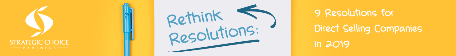 Rethink Resolutions: 9 Resolutions for Direct Selling Companies in 2019