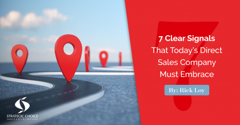 7 Clear Signals That Today's Direct Sales Company Must Embrace