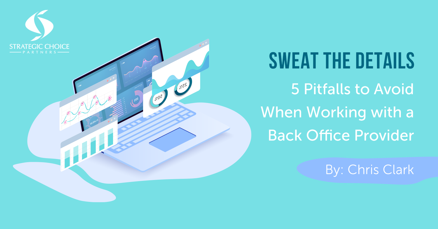 Sweat the Details: 5 Pitfalls to Avoid When Working with a Back Office Provider