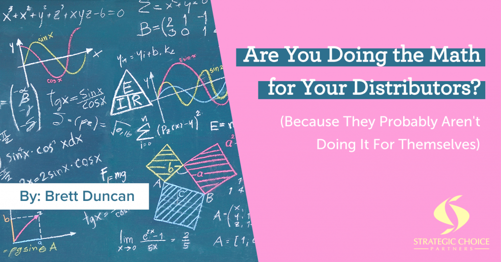 Are You Doing the Math for Your Distributors? (Because They Probably Aren't Doing It For Themselves)