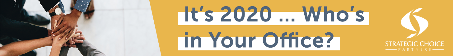 It's 2020 … Who's in Your Office?