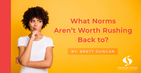 What Norms Aren't Worth Rushing Back To?